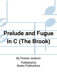 Prelude and Fugue In C (The Brook)