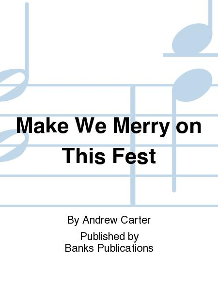 Make We Merry on This Fest