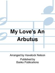 My Love's An Arbutus