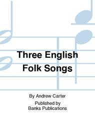 Three English Folk Songs