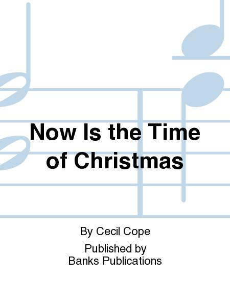 Now Is the Time of Christmas