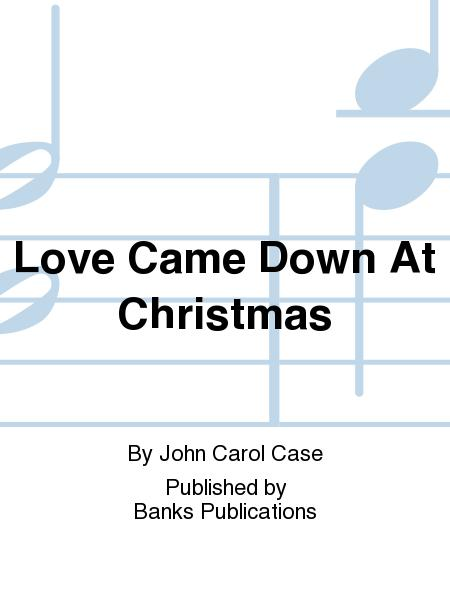 Love Came Down At Christmas