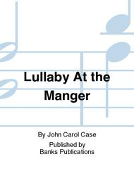 Lullaby At the Manger