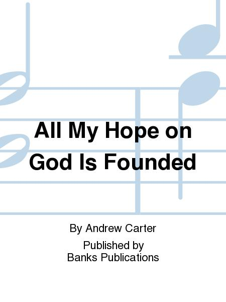 All My Hope on God Is Founded
