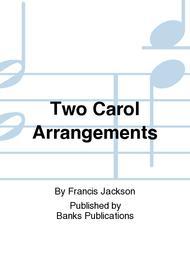 Two Carol Arrangements