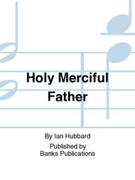 Holy Merciful Father