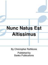 Nunc Natus Est Altissimus