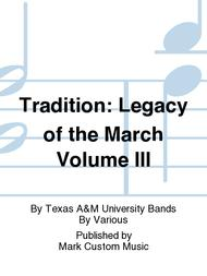 Tradition: Legacy of the March Volume III