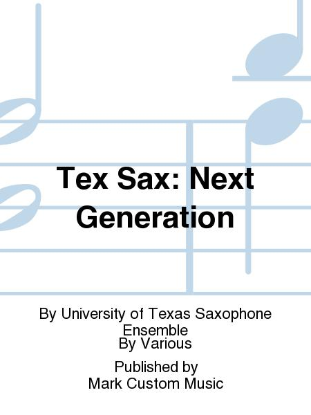 Tex Sax: Next Generation