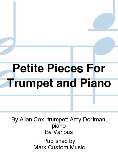 Petite Pieces For Trumpet and Piano