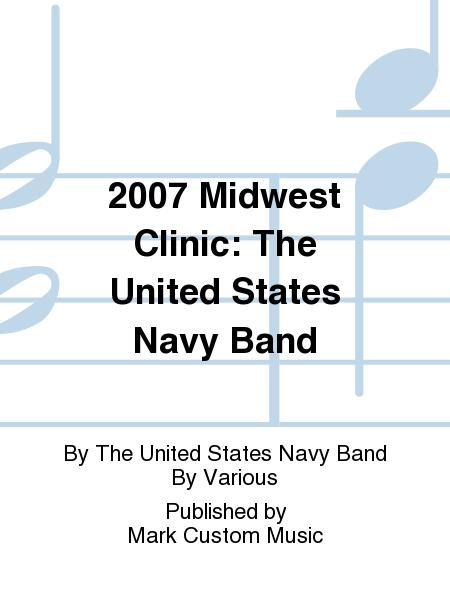 2007 Midwest Clinic: The United States Navy Band