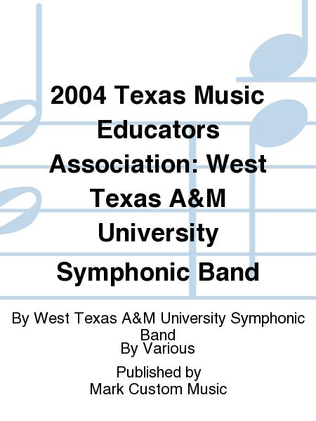 2004 Texas Music Educators Association: West Texas A&M University Symphonic Band