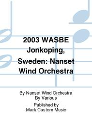 2003 WASBE Jonkoping, Sweden: Nanset Wind Orchestra