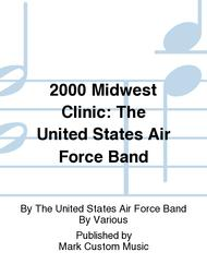 2000 Midwest Clinic: The United States Air Force Band