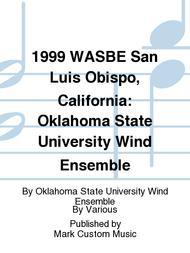 1999 WASBE San Luis Obispo, California: Oklahoma State University Wind Ensemble