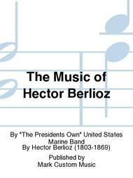 The Music of Hector Berlioz