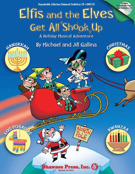 Elfis and the Elves Get All Shook Up - A Holiday Musical Adventure