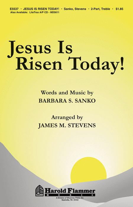 Jesus Is Risen Today!