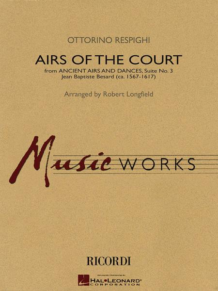 Airs of the Court (from Ancient Airs and Dances, Suite No. 3)