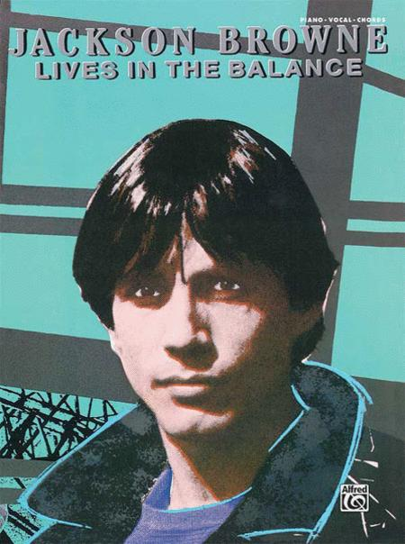 Jackson Browne -- Lives in the Balance