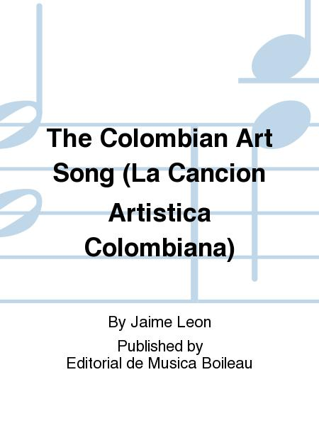 The Colombian Art Song (La Cancion Artistica Colombiana)