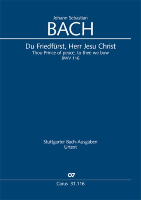 Thou Prince of peace, to thee we how (Du Friedefurst, Herr Jesu Christ)