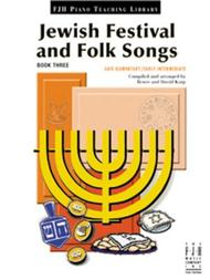 Jewish Festival and Folk Songs, Book Three (NFMC)
