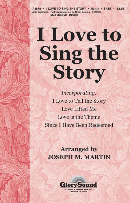 I Love To Sing The Story