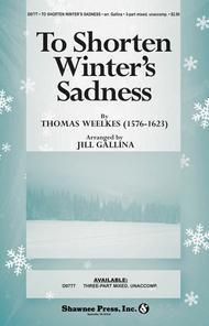 To Shorten Winter's Sadness (3-part mixed, unaccomp.)