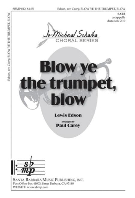Blow ye the trumpet, blow