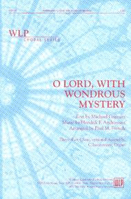 O Lord, With Wondrous Mystery