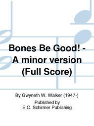 Dreams and Dances: No. 1 Bones Be Good! (SSA Full Score)