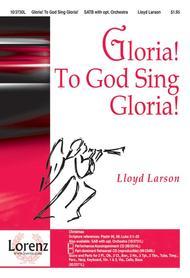 Gloria! To God Sing Gloria!