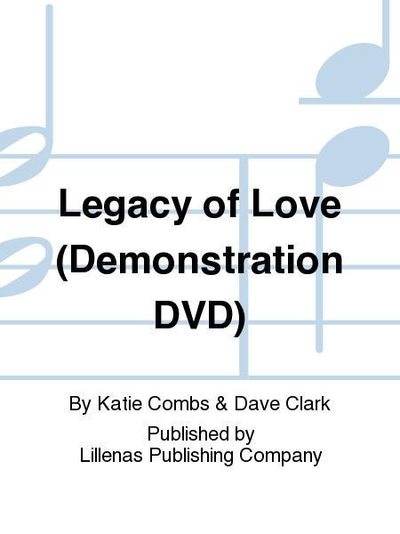 Legacy of Love (Demonstration DVD)
