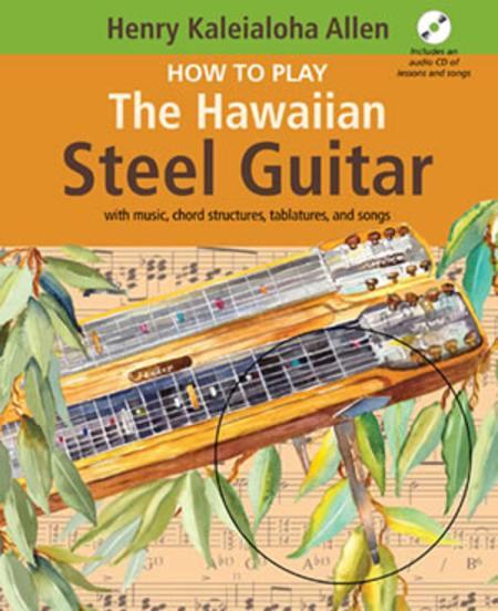 How to Play the Hawaiian Steel Guitar