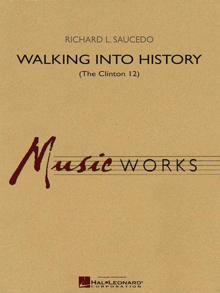 Walking into History (The Clinton 12)