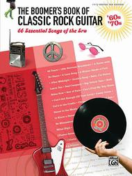 The Boomer's Book of Classic Rock Guitar - '60s - '70s