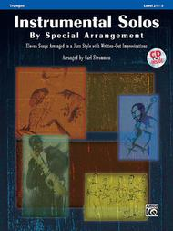 Instrumental Solos by Special Arrangement (11 Songs Arranged in Jazz Styles with Written-Out Improvisations)