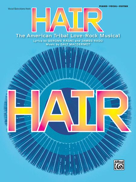Hair -- Vocal Selections (Broadway Version)