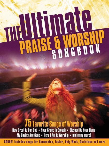 Ultimate Praise & Worship Songbook