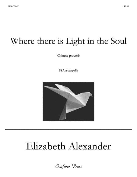 Where There Is Light In the Soul (SSA)