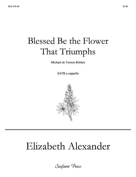 Blessed Be the Flower That Triumphs (SATB a cappella)