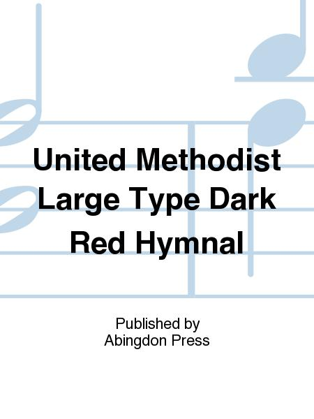 United Methodist Large Type Dark Red Hymnal