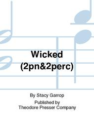 Wicked (2Pn&2Perc)