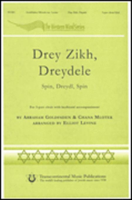Drey Zikh, Dreydele