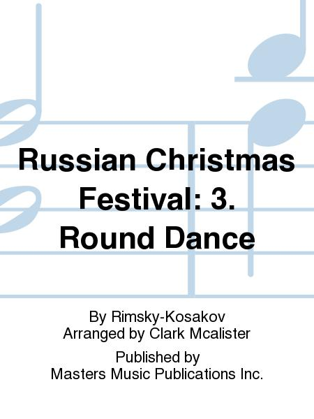 Russian Christmas Festival: 3. Round Dance