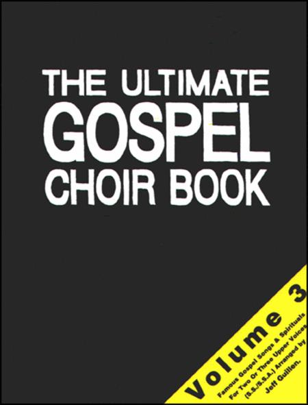The Ultimate Gospel Choir Book 3
