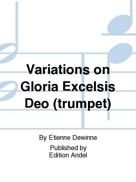Variations on Gloria Excelsis Deo (trumpet)