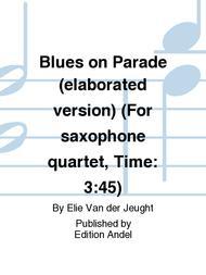 Blues on Parade (elaborated version) (For saxophone quartet, Time: 3:45)