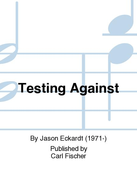 Testing Against